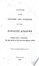 Catalogue of the Officers and Students of the Paradise Academy  Lancaster County  Pennsylvania  for 1843  and for the first and second quarters of 1844