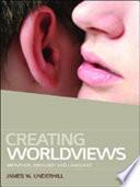 Creating Worldviews Metaphor Ideology And Language
