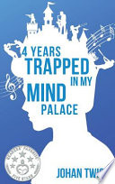 4 Years Trapped in My Mind Palace