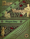 The Five Little Peppers Omnibus  Including Five Little Peppers and How They Grew  Five Little Peppers Midway  Five Little Peppers Abroad  Five Little Peppers and Their Friends  and Five Little Peppers Grown Up