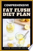 Comprehensive Fat Flush Diet Plan