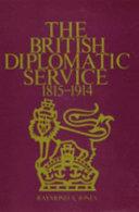 The British Diplomatic Service  1815 1914