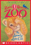 The Lonely Lion Cub (Zoe's Rescue Zoo #1) [Pdf/ePub] eBook
