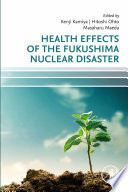 Health Effects of the Fukushima Nuclear Disaster
