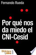 Por que nos da miedo el CNI-Cesid