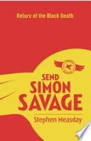 Send Simon Savage  2  Return of the Black Death