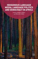 Indigenous Language Media, Language Politics and Democracy in Africa Pdf/ePub eBook