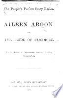 Aileen Aroon  or  the Pride of Clonmore  By the author of    Savourneen Dheelish     etc   i e  Charles A  Read