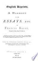 A Harmony of the Essays  etc  of Francis Bacon     Arranged by Edward Arber Book