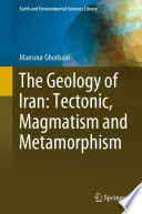 The Geology of Iran  Tectonic  Magmatism and Metamorphism
