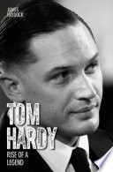 Tom Hardy   Rise of a Legend