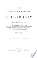 On the Medical and Surgical Uses of Electricity