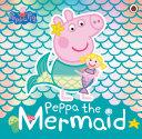 Peppa Pig  Peppa the Mermaid