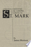 A Practical Commentary On The Gospel According To St Mark