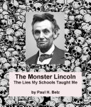 The Monster Lincoln: The Lies My Schools Taught Me Pdf
