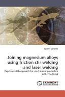 Joining Magnesium Alloys Using Friction Stir Welding and Laser Welding