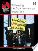 Rethinking The Asian American Movement