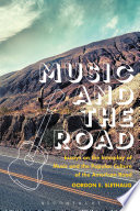 Music and the road : essays on the interplay of music and the popular culture of the American road /
