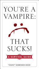 You're a Vampire - That Sucks!