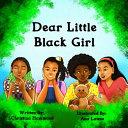 Dear Little Black Girl