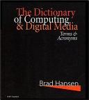 The Dictionary of Computing   Digital Media Book