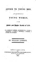 Advice to Young Men, and (incidentally) to Young Women, in the Middle and Higher Ranks of Life