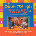 The Totally Tea Rific Tea Party Book
