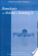 """Biomechanics and Medicine in Swimming IX: Proceedings of the IXth World Symposium on Biomechanics and Medicine in Swimming, University of Saint-Etienne, France"" by Jean-Claude Chatard"