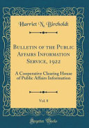 Bulletin Of The Public Affairs Information Service 1922 Vol 8