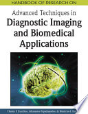 Handbook Of Research On Advanced Techniques In Diagnostic Imaging And Biomedical Applications