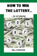 How to Win the Lottery    by Not Playing