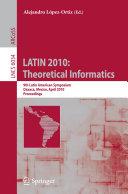 LATIN 2010: Theoretical Informatics