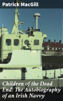 Children of the Dead End: The Autobiography of an Irish Navvy