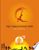 YOGA     IMPACT ON HUMAN LIFE