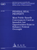 Federal Real Property  Most Public Benefit Conveyances Used as Intended  but Opportunities Exist to Enhance Federal Oversight