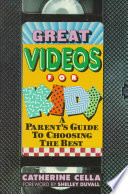 Great Videos for Kids  : A Parent's Guide to Choosing the Best