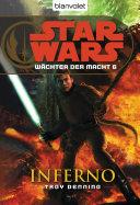 Star Wars. Wächter der Macht 6. Inferno