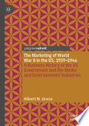 The Marketing of World War II in the US  1939 1946