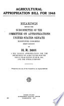Agricultural Appropriation Bill for 1948  Hearings Before     80 1  on H R  3601
