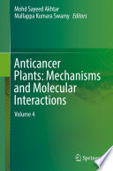 Anticancer Plants  Mechanisms and Molecular Interactions