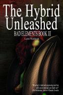 Bad Elements: The Hybrid Unleashed