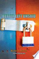 Better Left Unsaid