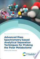 Advanced Mass Spectrometry based Analytical Separation Techniques for Probing the Polar Metabolome