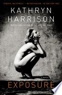 Exposure, A Novel by Kathryn Harrison PDF