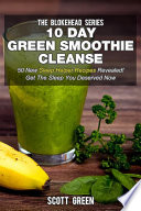 10 Day Green Smoothie Cleanse 50 New Sleep Helper Recipes Revealed Get The Sleep You Deserved Now