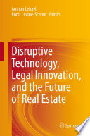 Disruptive Technology  Legal Innovation  and the Future of Real Estate