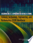 Assuring the U.S. Department of Defense a Strong Science, Technology, Engineering, and Mathematics (STEM) Workforce