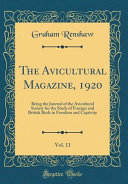 The Avicultural Magazine, 1920, Vol. 11