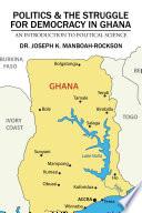 Politics The Struggle For Democracy In Ghana