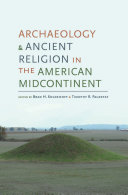 Archaeology and Ancient Religion in the American Midcontinent